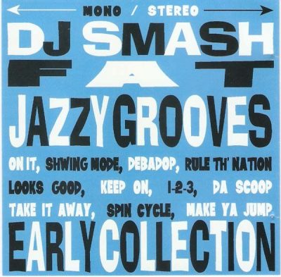 DJ Smash – Fat Jazzy Grooves: Early Collection (CD) (1995) (FLAC + 320 kbps)