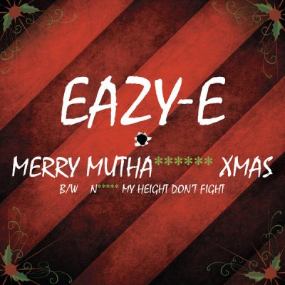 Eazy-E – Merry Muthaphuckin Xmas / Niggaz My Height Don't Fight (VLS) (2015) (FLAC + 320 kbps)