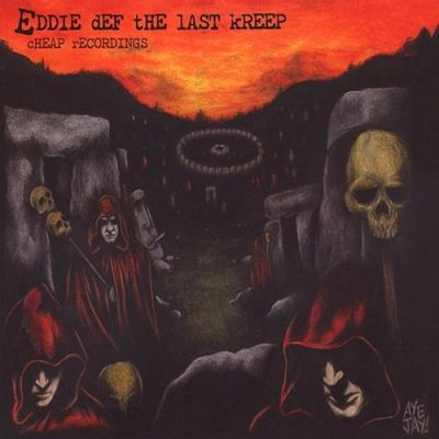 Eddie Def The Last Kreep – Cheap Recordings (CD) (2001) (FLAC + 320 kbps)