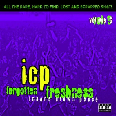 Insane Clown Posse – Forgotten Freshness Volume 5 (CD) (2013) (FLAC + 320 kbps)