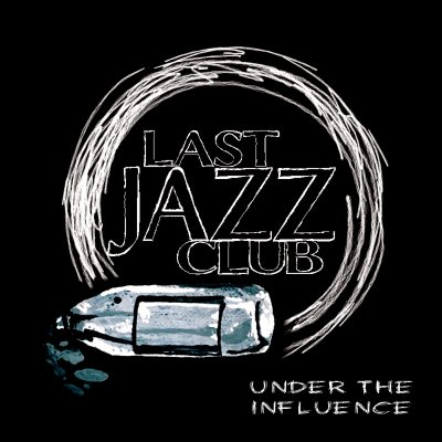 Last Jazz Club – Under The Influence EP (WEB) (2016) (320 kbps)