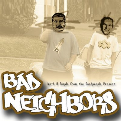 Mo-B & Simple From The Sandpeople Present – Bad Neighbors (CD) (2004) (FLAC + 320 kbps)