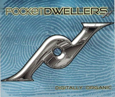 Pocket Dwellers – Digitally Organic (CD) (2000) (FLAC + 320 kbps)