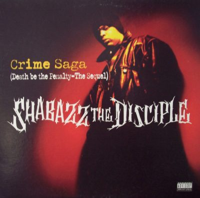 Shabazz The Disciple – Crime Saga (Death Be The Penalty – The Sequel) (VLS) (1995) (FLAC + 320 kbps)