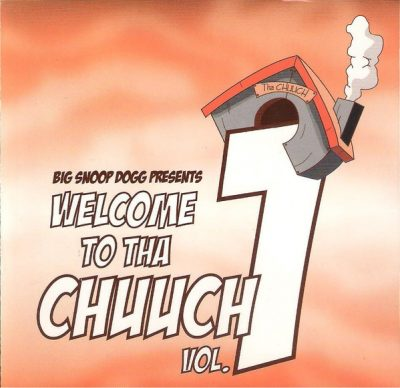 Snoop Dogg – Welcome 2 Tha Chuuch Vol. 1 (CD) (2004) (FLAC + 320 kbps)