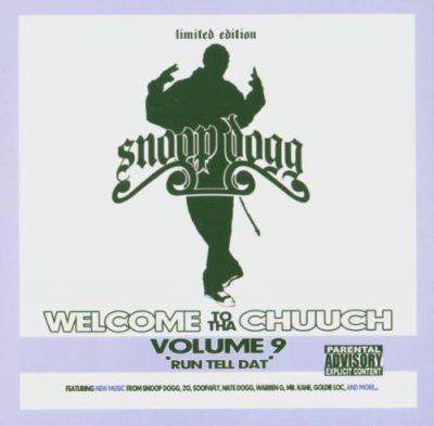 "Snoop Dogg – Welcome To Tha Chuuch Vol. 9 ""Run Tell Dat"" (CD) (2005) (FLAC + 320 kbps)"