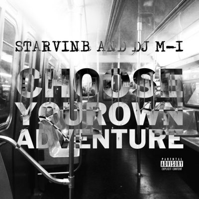 Starvin B & DJ M-1 – Choose Your Own Adventure EP (WEB) (2017) (320 kbps)