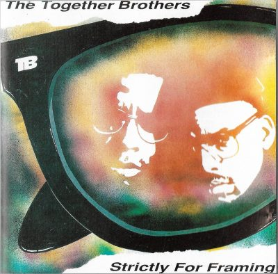 The Together Brothers – Strictly For Framing (1989) (CD) (FLAC + 320 kbps)