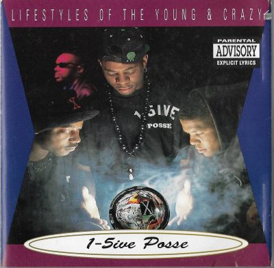 1-5ive Posse – Lifestyles Of The Young & Crazy (1992) (CD) (FLAC + 320 kbps)