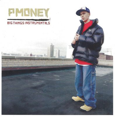 P-Money – Big Things Instrumentals (2xCD) (2003) (FLAC + 320 kbps)