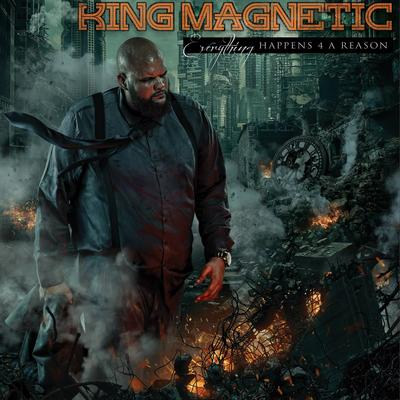 King Magnetic – Everything Happens 4 A Reason (WEB) (2017) (320 kbps)