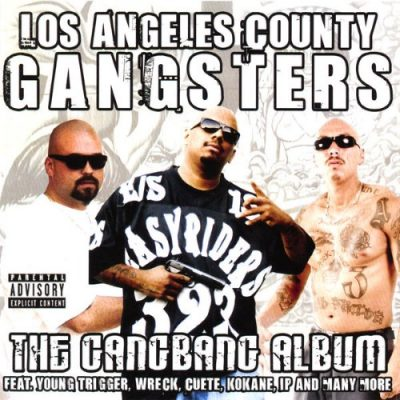 VA – Los Angeles County Gangsters: The Gangbang Album (CD) (2007) (FLAC + 320 kbps)