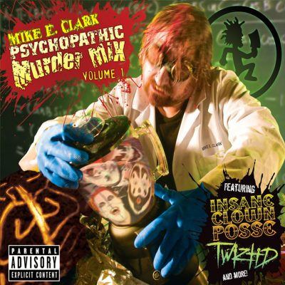 Mike E. Clark ‎- Psychopathic Murder Mix Volume 1 (CD) (2009) (FLAC + 320 kbps)
