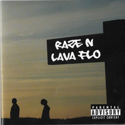 Raze N Lava Flo – It's Not Just About Roses (2006) (CD) (FLAC + 320 kbps)