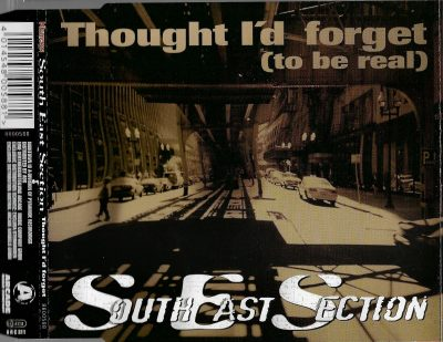 South East Section – Thought I'd Forget (To Be Real) (1997) (CDM) (FLAC + 320 kbps)