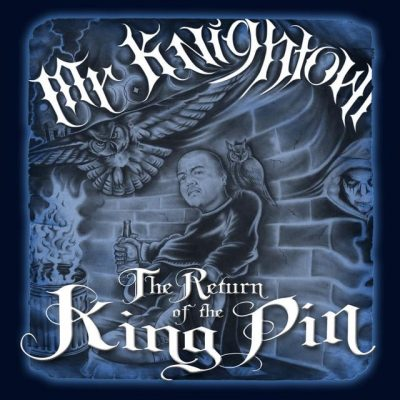 Mr. Knightowl – Return Of The Kingpin (WEB) (2017) (320 kbps)