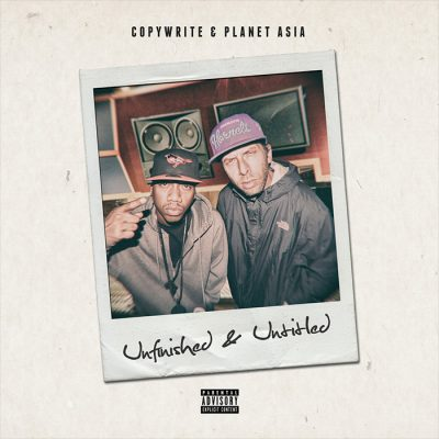 Copywrite & Planet Asia – Unfinished & Untitled (WEB) (2017) (FLAC + 320 kbps)