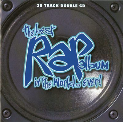 VA – The Best Rap Album In The World… Ever! (2xCD) (1996) (FLAC + 320 kbps)