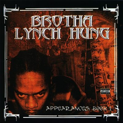 Brotha Lynch Hung – Appearances: Book 1 (CD) (2002) (320 kbps)