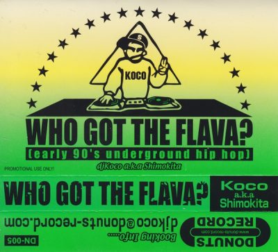 DJ Koco a.k.a. Shimokita – Who Got The Flava [Early 90's Underground Hip Hop] (Cassette) (2004) (FLAC + 320 kbps)