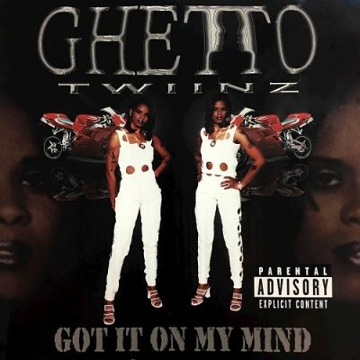 Ghetto Twiinz – Got It On My Mind (CD) (2001) (FLAC + 320 kbps)