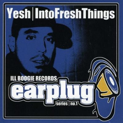Yesh – Into Fresh Things EP (CD) (2002) (FLAC + 320 kbps)