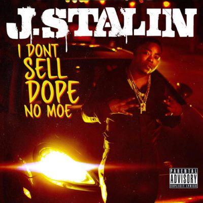 J. Stalin – I Don't Sell Dope No Moe (WEB) (2017) (320 kbps)