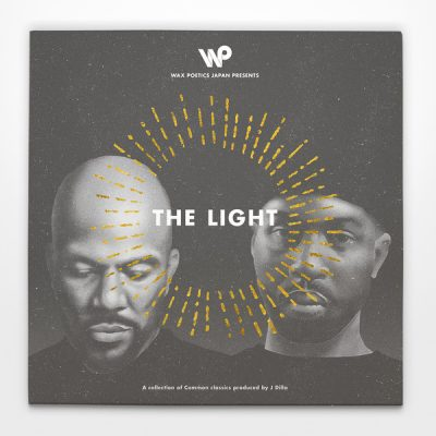 Common & J Dilla – Wax Poetics Presents: The Light (Vinyl) (2015) (FLAC + 320 kbps)