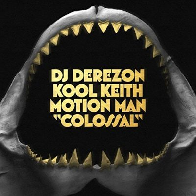 DJ Derezon, Kool Keith & Motion Man – Colossal EP (WEB) (2017) (320 kbps)