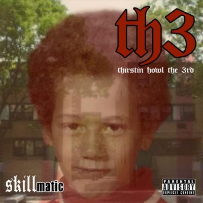 Thirstin Howl The 3rd – Skillmatic (WEB) (2017) (320 kbps)