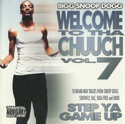 Snoop Dogg – Welcome To Tha Chuuch, Vol. 7: Step Ya Game Up (CD) (2004) (FLAC + 320 kbps)