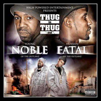 Young Noble & Hussein Fatal – Thug In, Thug Out (CD) (2007) (320 kbps)