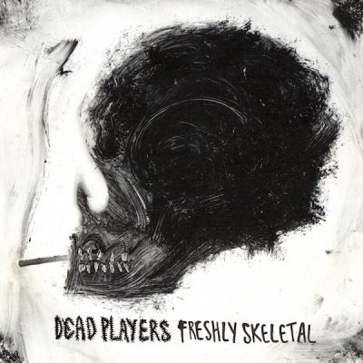 Dead Players – Freshly Skeletal (2015) (WEB) (FLAC + 320 kbps)