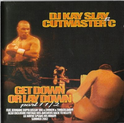 DJ Kay Slay & Cutmaster C – Get Down Or Lay Down Part 1 1/2 (2002) (CD) (FLAC + 320 kbps)