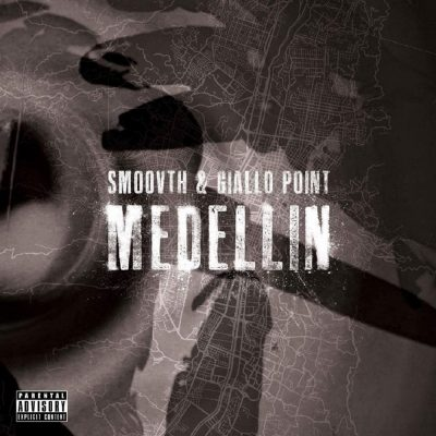 SmooVth & Giallo Point – Medellin (WEB) (2017) (320 kbps)