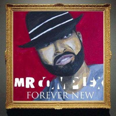 Mr. Complex – Forever New (WEB) (2017) (320 kbps)
