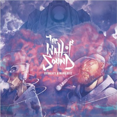 Oyobeats & Mark Deez – The Wall Of Sound (WEB) (2017) (320 kbps)