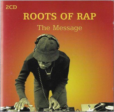 Various – Roots Of Rap – The Message (2006) (2xCD) (FLAC + 320 kbps)