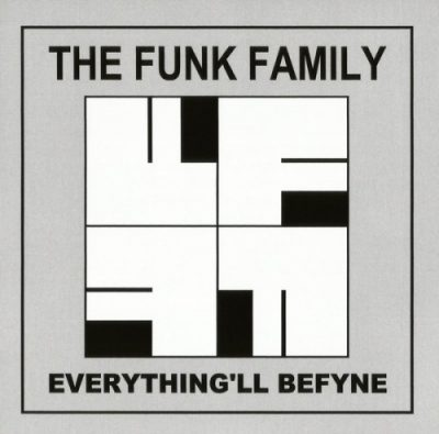 The Funk Family – Everything'll Befyne (Deluxe Edition CD) (2017) (320 kbps)