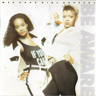 Wee Papa Girl Rappers – Be Aware (1990) (CD) (FLAC + 320 kbps)