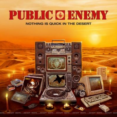 Public Enemy – Nothing Is Quick In The Desert (WEB) (2017) (FLAC + 320 kbps)