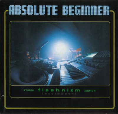 Absolute Beginner – Flashnizm [Stylopath] (CD) (1996) (FLAC + 320 kbps)