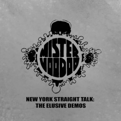 Mister Voodoo – New York Straight Talk: The Elusive Demos (CD) (2017) (320 kbps)