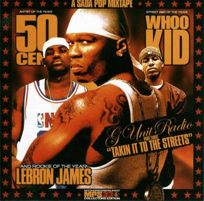 DJ Whoo Kid – G-Unit Radio Part 3: Takin It To The Streets (CD) (2003) (FLAC + 320 kbps)