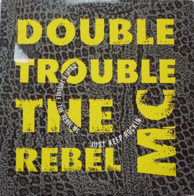 Double Trouble & The Rebel MC – Just Keep Rockin' (CDM) (1989) (FLAC + 320 kbps)