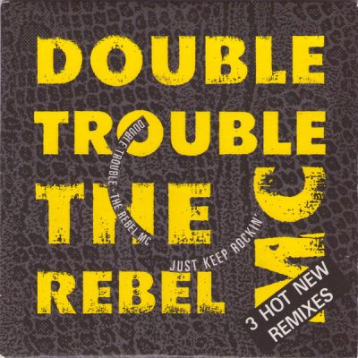 Double Trouble & The Rebel MC – Just Keep Rockin' (CDS) (1989) (FLAC + 320 kbps)