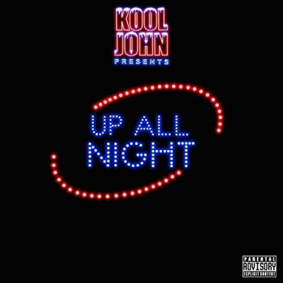 Kool John – Up All Night (WEB) (2017) (320 kbps)