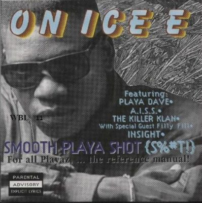 On Ice E – Smooth Playa Shot (S%#T!) (CD) (1996) (FLAC + 320 kbps)