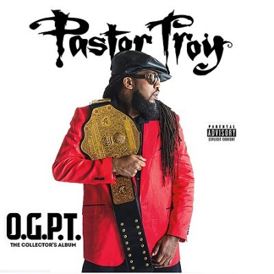 Pastor Troy – O.G.P.T. (The Collector's Album) (WEB) (2017) (320 kbps)