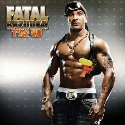 Fatal Bazooka – T'As Vu (2007) (CD) (FLAC + 320 kbps)